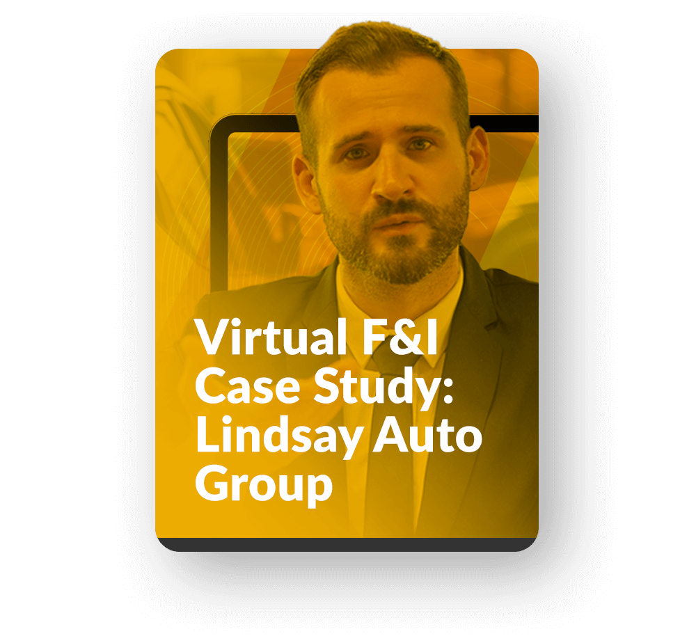 Virtual F&I Case Study: Lindsay Auto Group