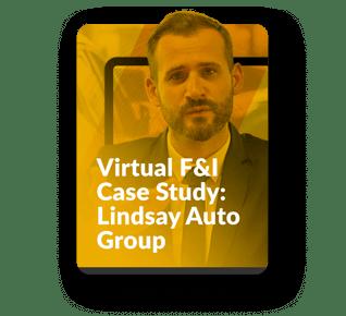Virtual F&I Case Study: Lindsay Auto Group