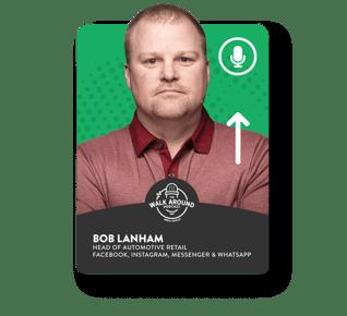 Bob Lanham - Head of Automotive Retail Facebook, Instagram, Messenger & Whatsapp