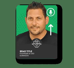Brad Title - Founder & CEO, Gubagoo