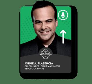 Jorge A. Plasencia - Co-Founder, Chairman & CEO, Republica Havas