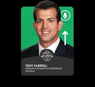 Tony Carroll - Senior Automotive Strategist - Google